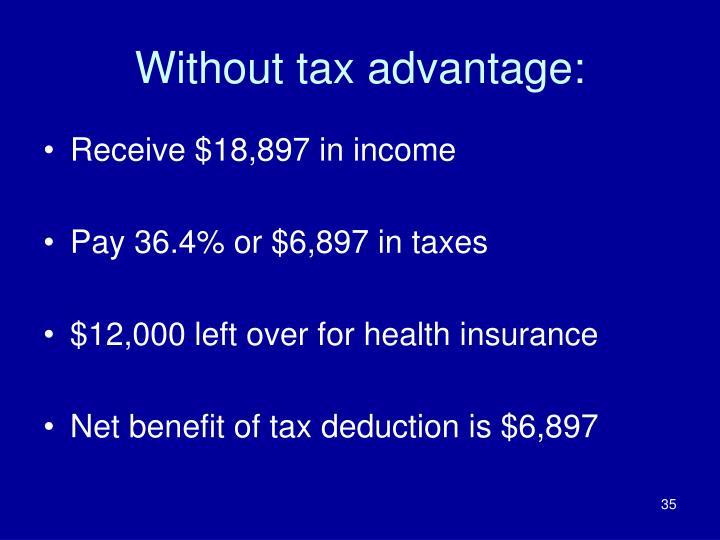 Without tax advantage: