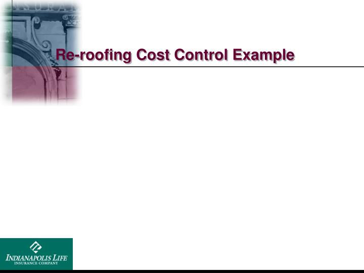 Re-roofing Cost Control Example