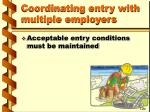 coordinating entry with multiple employers1