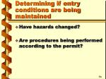 determining if entry conditions are being maintained