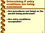 determining if entry conditions are being maintained1
