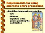 requirements for using alternate entry procedures1