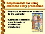 requirements for using alternate entry procedures2