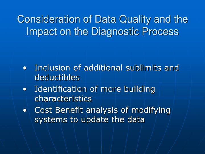 Consideration of Data Quality and the Impact on the Diagnostic Process
