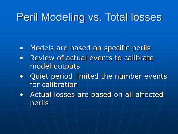 Peril Modeling vs. Total losses