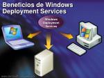 beneficios de windows deployment services