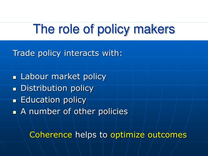 The role of policy makers