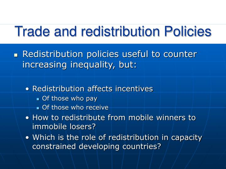 Trade and redistribution Policies