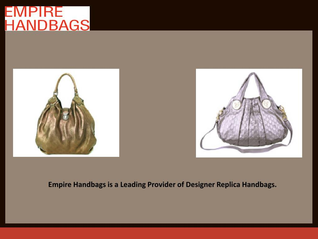 Empire Handbags is a Leading Provider of Designer Replica Handbags.