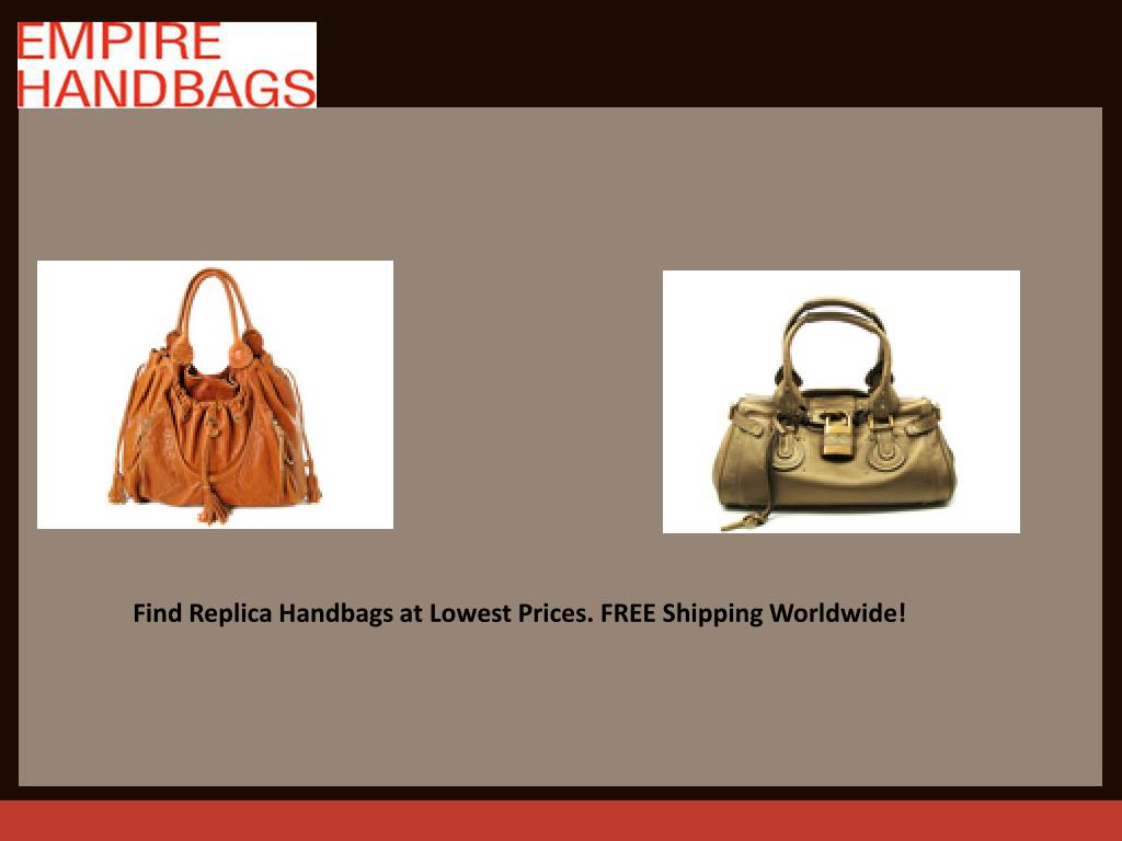 Find Replica Handbags at Lowest Prices. FREE Shipping Worldwide!