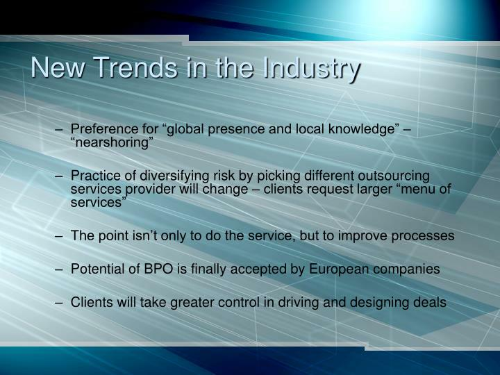 New Trends in the Industry