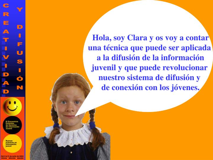 Hola, soy Clara y os voy a contar