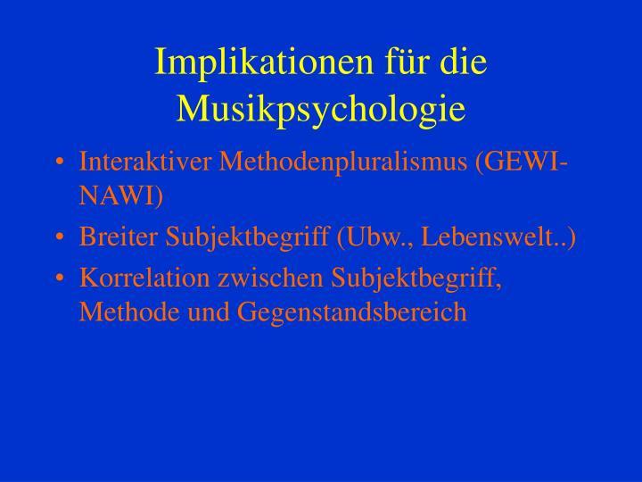 Implikationen für die Musikpsychologie