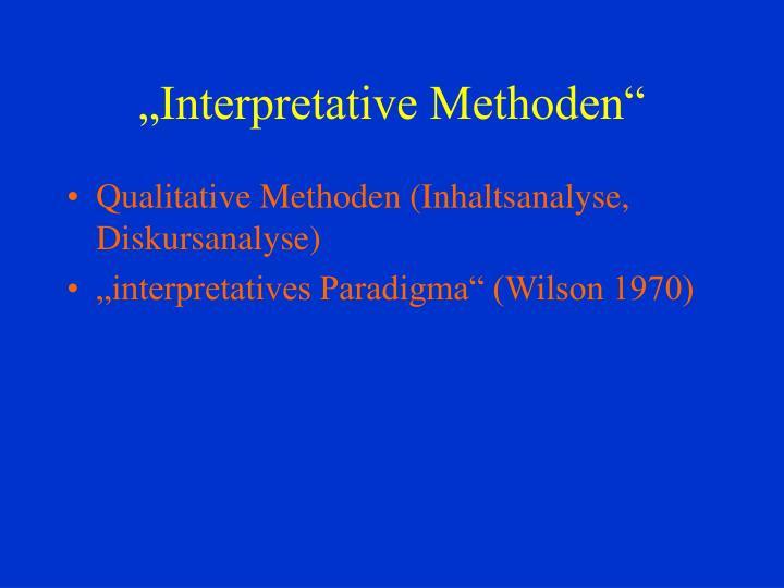 """Interpretative Methoden"""