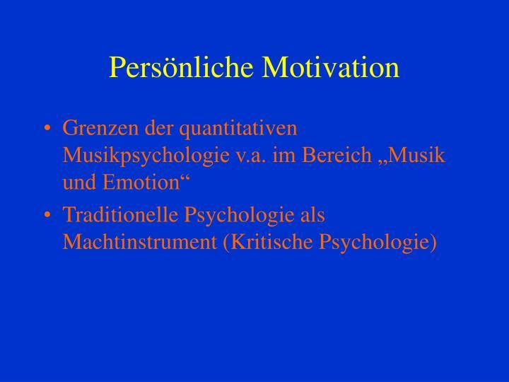 Persönliche Motivation