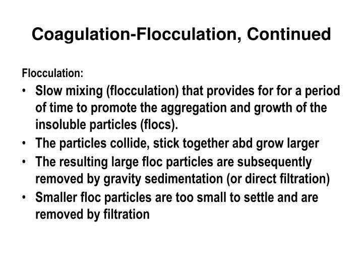 Coagulation-Flocculation, Continued