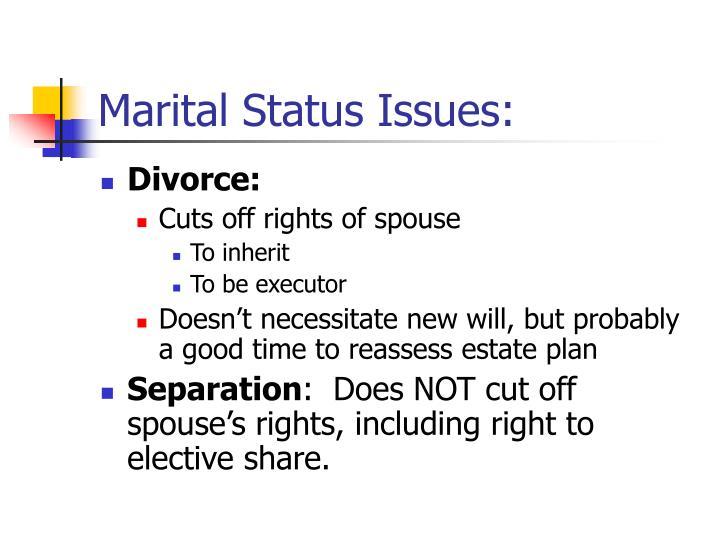 Marital Status Issues: