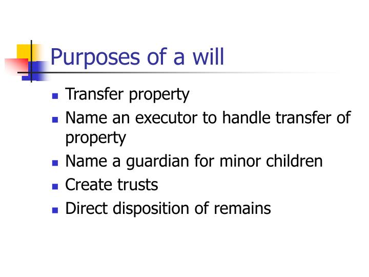 Purposes of a will
