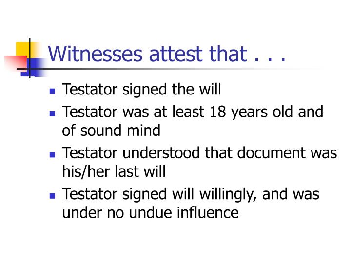 Witnesses attest that . . .