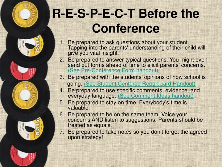 R-E-S-P-E-C-T Before the Conference