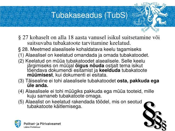 Tubakaseadus (TubS)