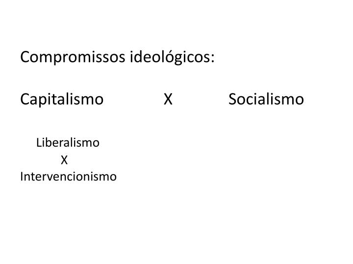 Compromissos ideológicos: