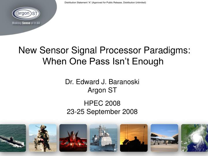 new sensor signal processor paradigms when one pass isn t enough