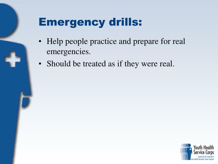 Emergency drills:
