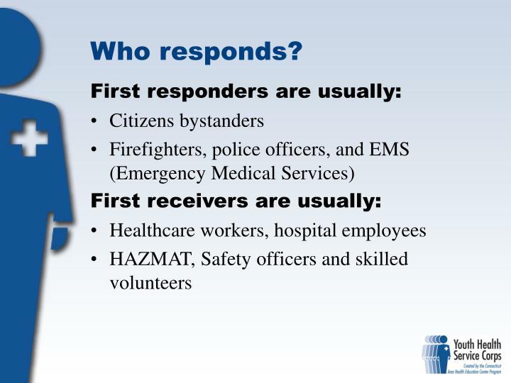 Who responds?