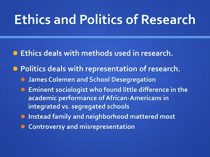 Ethics and politics of research