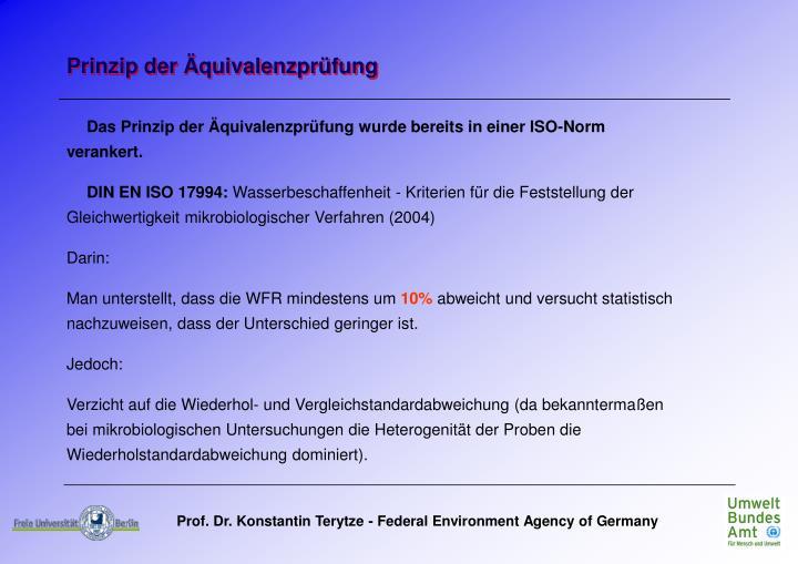Das Prinzip der Äquivalenzprüfung wurde bereits in einer ISO-Norm verankert.