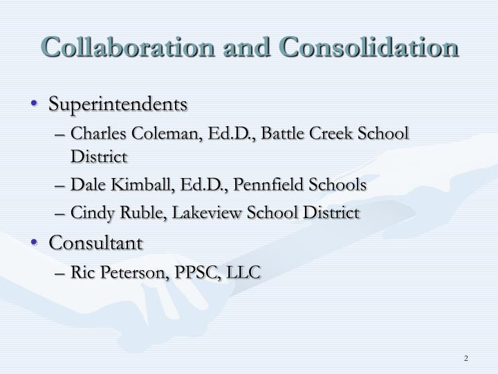 Collaboration and consolidation1
