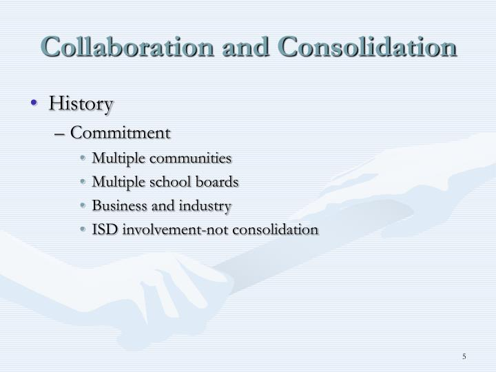 Collaboration and Consolidation