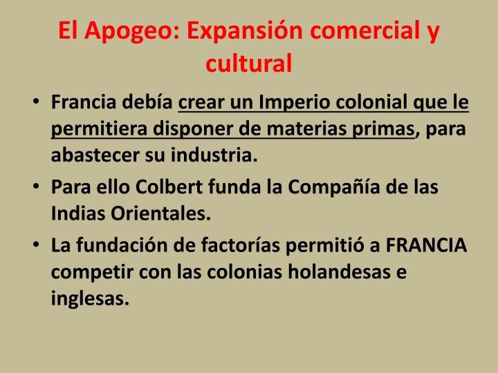 El Apogeo: Expansión comercial y cultural
