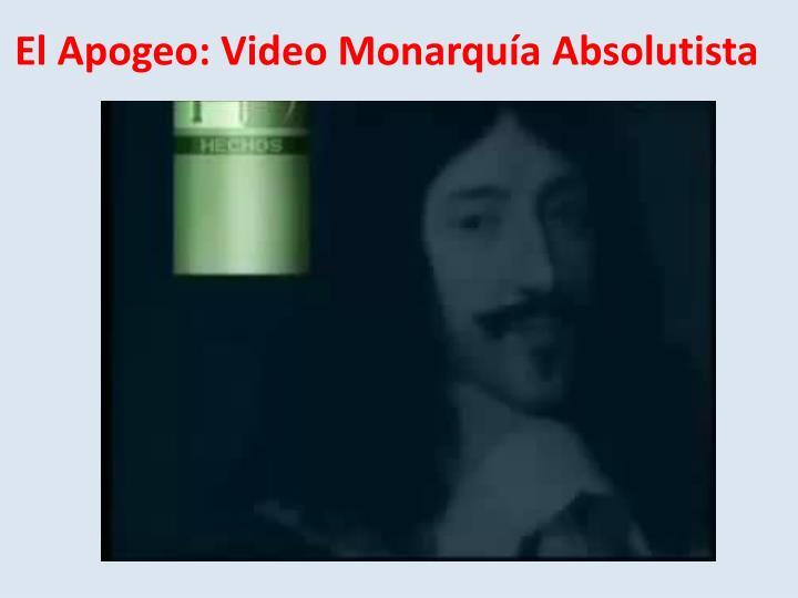 El Apogeo: Video Monarquía Absolutista