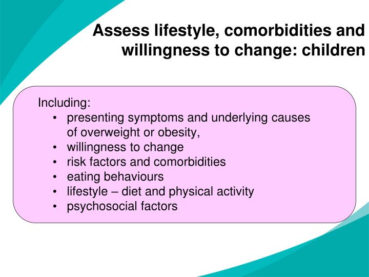 Assess lifestyle, comorbidities and willingness to change: children