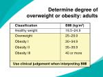 determine degree of overweight or obesity adults