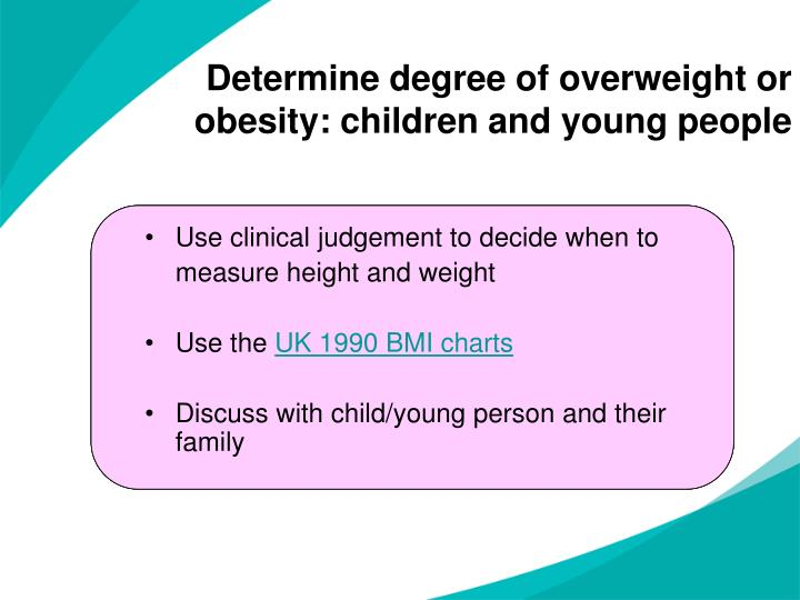 Determine degree of overweight or obesity: children and young people