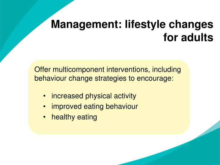 Management: lifestyle changes for adults