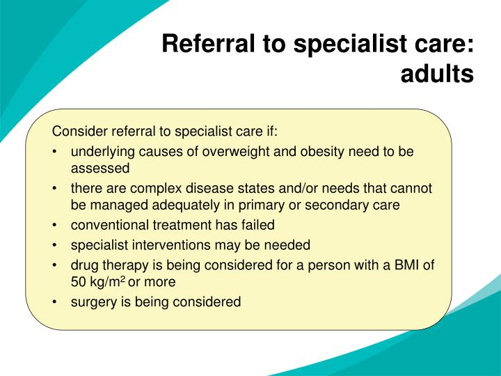 Referral to specialist care: adults