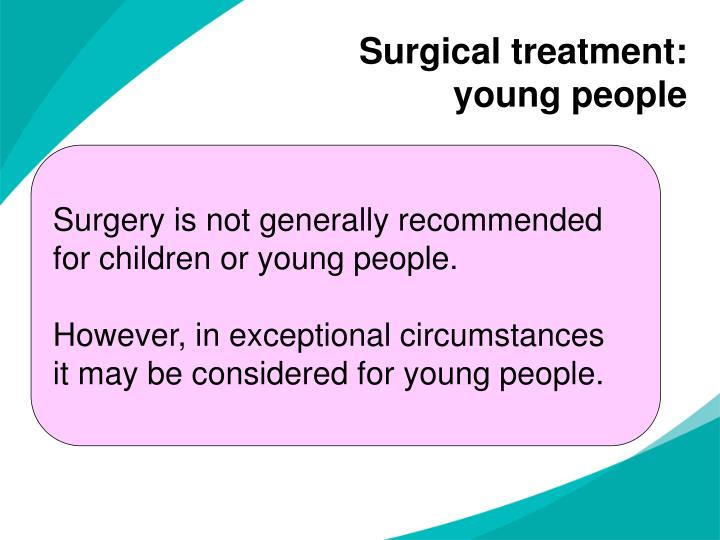 Surgical treatment:
