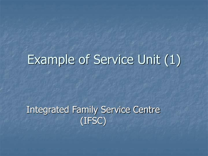 Example of Service Unit (1)