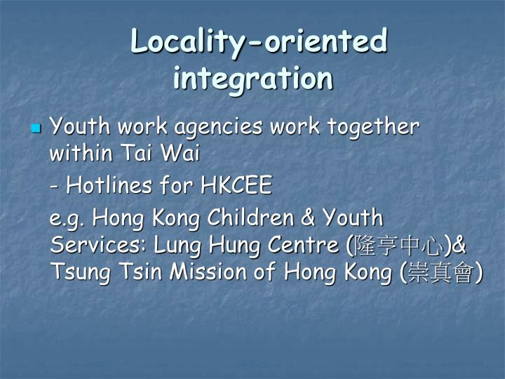 Locality-oriented integration