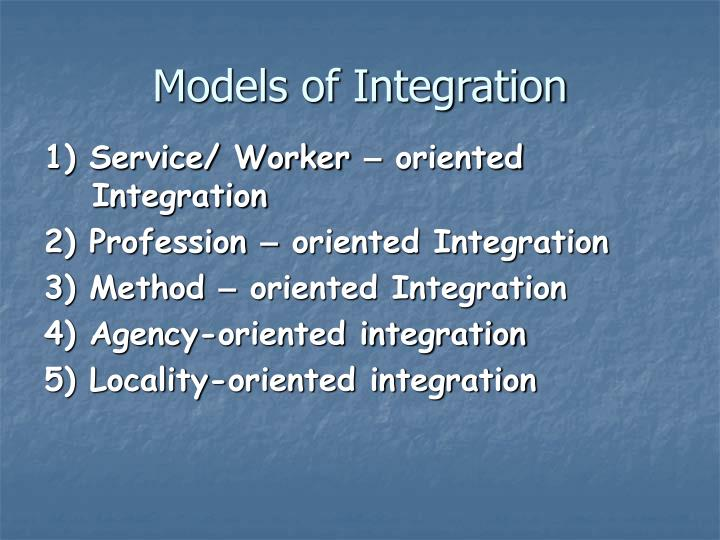 Models of Integration