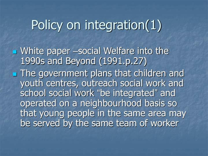 Policy on integration(1)