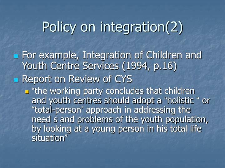 Policy on integration(2)