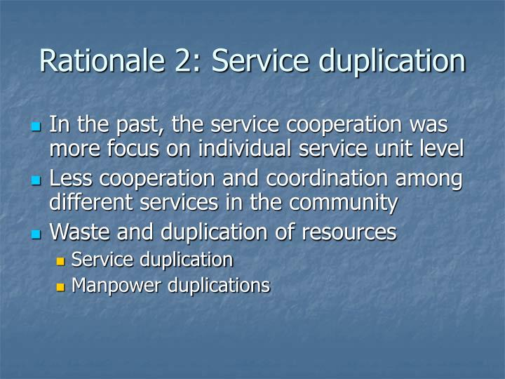 Rationale 2: Service duplication