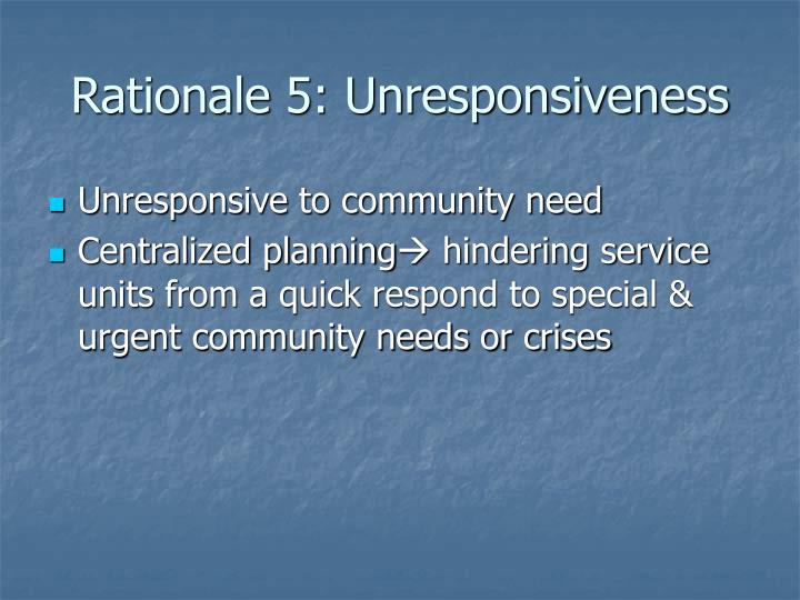 Rationale 5: Unresponsiveness