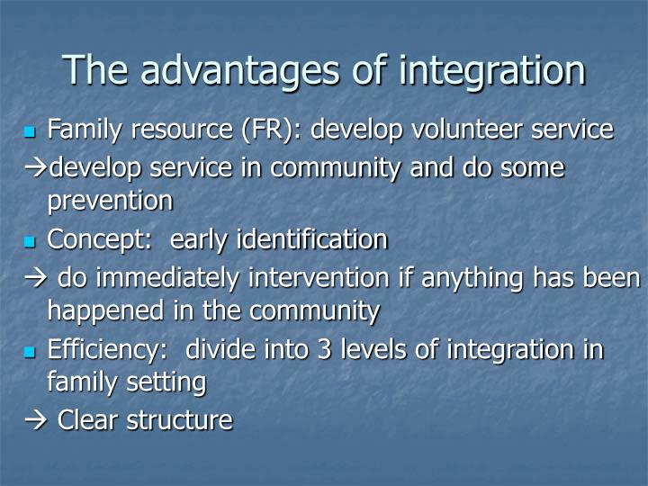 The advantages of integration