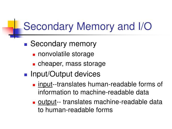 Secondary Memory and I/O